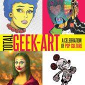 Total Geek Art: A Celebration of Pop Culture Book