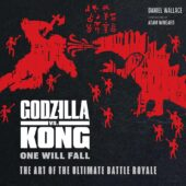 Godzilla vs. Kong: One Will Fall – The Art of the Ultimate Battle Royale