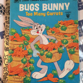 Bugs Bunny: Too Many Carrots (1980) A Little Golden Book [86004]