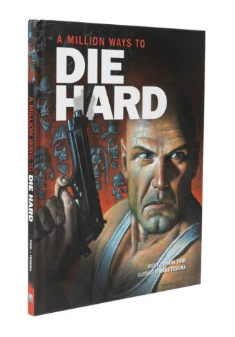 A Million Ways to Die Hard Hardcover Edition (Based on the Bruce Willis Cult Action Film Series)