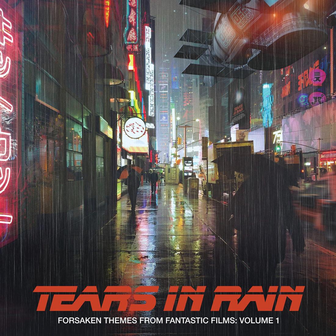 Tears In Rain: Forsaken Themes from Fantastic Films Volume 1 (Unreleased Soundtrack Music from Blade Runner, Hellraiser + More)